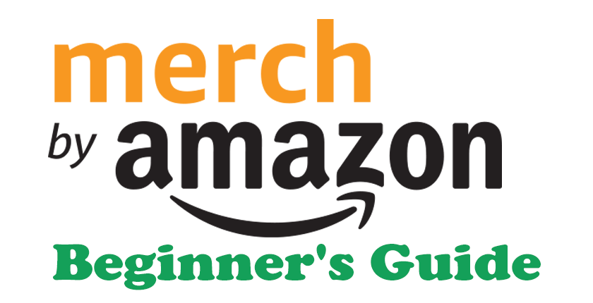 Amazon Merch Beginners Guide