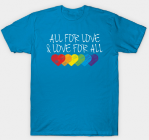 LGBT All For Love T-Shirt